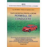 Toate secretele pentru a obtine permisul de conducere ( Editura: Prahova, Autor: Ing. Ion Herea ISBN 978-973-8328-54-9 )