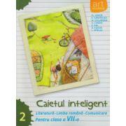 Caietul inteligent Literatura, Limba Romana, Comunicare pentru clasa a VII a semestrul II ( Editura: Art Grup Editorial, Autor: Florin Ionita ISBN 978-606-710-170-6 )