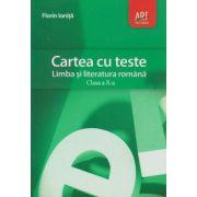 Cartea cu teste, Limba si Literatura Romana clasa a X-a ( Editura: Art Grup Editorial, Autor: Florin Ionita, ISBN 978-124-777-9 )