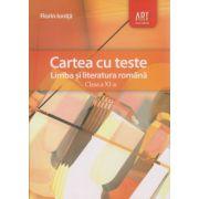 Cartea cu teste Limba si Literatura Romana clasa a XI-a ( Editura: Art Grup Editorial, Autor: Florin Ionita ISBN 978-973-124-968-1 )