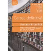 Cartea definitiva Literatura romana, pregatirea examenului de Bacalaureat ( Editura: Art Grup Editorial, Autor: M. H. Columban, H. Corches, V. Gal, M. Lascar ISBN 978-973-124-789-2 )