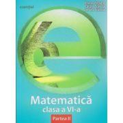 Matematica pentru clasa a VI a partea II, esential ( Editura: Art Grup Editorial, Autor: Marius Perianu, Catalin Stanica, Daniela Stanica ISBN 9786067100112 )