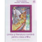 Limba si literartura pentru clasa a VI a ( Editura: Art Grup Editorial, Autor: Florentina Samihaian, Sofia Dobra, Marilena Serban ISBN 978-606-710-122-5 )