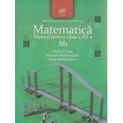 Matematica Manual pentru clasa a XII a M1 ( Editura: Art Grup Editorial, Autor: Marcel Tena, Marian Andronache, Dinu Serbanescu ISBN 978-973-124-549-2 )