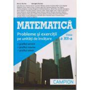 Matematica probleme si exercitii clasa a XII a ( Editura: Campion, Autor: Marius Burtea, Georgeta Burtea ISBN 978-606-8323-72-5 )
