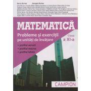 Matematica probleme si exercitii clasa a XI a ( Editura: Campion, Autor: Marius Burtea, Georgeta Burtea ISBN 978-606-8323-71-8 )