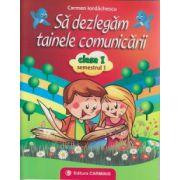 Sa dezlegam tainele comunicarii clasa I Semestrul I ( ABA1 ) ( Editura: Carminis, Autor: Carmen Iordachescu ISBN 978-973-123-249-2 )