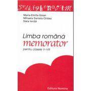 Limba romana - memorator pentru clasele V-VIII ( editura: Nomina, autor: Maria-Emilia Goian, ISBN 978-606-535-249-0 )