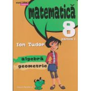 Matematica Initiere clasa a VIII a partea I ( Editura: Paralela 45, Autor: Ion Tudor ISBN 9789734721153 )
