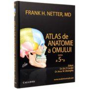 Atlas de anatomie a omului ( editura: Callisto, autor: Frank H. Netter, MD, ISBN 978-606-8043-09-8 )