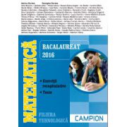 Matematica - Bacalaureat 2016 - exercitii recapitulative, teste - filiera tehnologica ( editura: Campion, autor: Marius Burtea, Georgeta Burtea, ISBN 978-606-8323-89-3 )