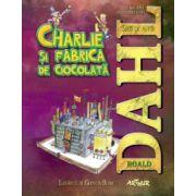 Charlie si fabrica de ciocolata ( editura: Arthur, autor: Roald Dahl, ISBN 978-606-8044-22-4 )