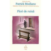 Flori de ruină ( editura: Art, autor: Patrick Modiano, ISBN 978-606-710-207-9 )