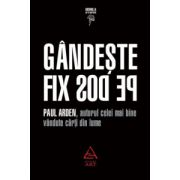Gandeste fix pe dos! ( editura: Art, autor: Paul Arden, ISBN 978-973-710-107-2 )