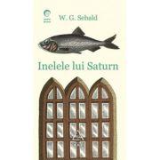 Inelele lui Saturn ( editura: Art, autor: W. G. Sebald, ISBN 978-606-710-162-1 )