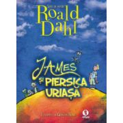 James si piersica uriasa ( editura: Arthur, autor: Roald Dahl, ISBN 978-606-8044-25-5 )