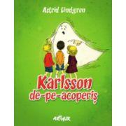 Karlsson de-pe-acoperis ( editura: Arthur, autor: Astrid Lindgren, ISBN 978-606-8044-82-8 )