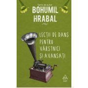 Lectii de dans pentru varstnici si avansati ( editura: Art, autor: Bohumil Hrabal, ISBN 978-973-124-960-5 )