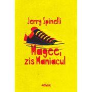 Magee, zis Maniacul ( editura: Arthur, autor: Jerry Spinelli, ISBN 978-606-8044-99-6 )
