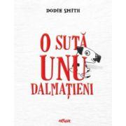 O suta unu dalmatieni ( editura: Arthur, autor: Dodie Smith, ISBN 978-606-8620-16-9 )