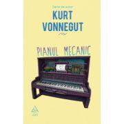 Pianul mecanic ( editura: Art, autor: Kurt Vonnegut, ISBN 978-606-710-155-3 )