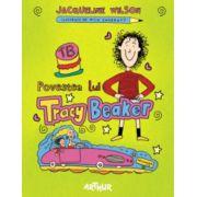 Povestea lui Tracy Beaker ( editura: Arthur, autor: Jacqueline Wilson, ISBN 978-606-8044-55-2 )