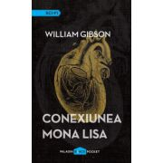 Conexiunea Mona Lisa ( editura: Paladin, autor: William Gibson, ISBN 978-606-93846-5-7 )