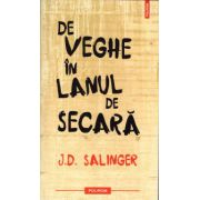 De veghe in lanul de secara ( editura: Polirom, autor: J. D. Salinger, ISBN 978-973-46-2031-9 )