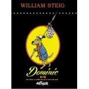 Dominic. Un caine cu suflet de aur si nervi de otel ( editura: Arthur, autor: William Steig, ISBN 978-606-8044-79-8 )