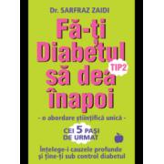 Fa-ti diabetul tip 2 sa dea inapoi ( editura: Benefica, autor: Dr. Sarfraz Zaidi, ISBN 978-606-93350-2-4 )