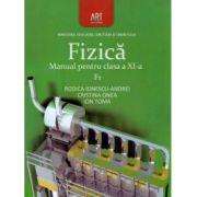 Fizica - manual pentru clasa a XI - a F1 ( editura: Art, autori: Rodica Ionescu - Andrei, Cristina Onea, Ion Toma ISBN 978-973-124-668-0 )