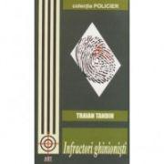 Infractori ghinionisti ( editura: Art, autor: Traian Tandin, ISBN 978-973-7678-56-0 )