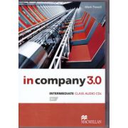 In Company 3. 0 Intermediate Class Audio CDs ( editura: Macmillan, autor: Mark Powell, ISBN 978-0-230-45528-3 )