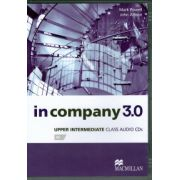 In Company 3. 0 Upper - Intermediate Class Audio CDs ( editura: Macmillan, autor: Mark Powell, John Allison, ISBN 978-0-230-45540-5 )