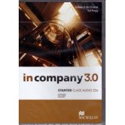 In Company 3. 0 Starter Class Audio CDs ( editura: Macmillan, autor: Edvard de Chazal, Ed Pegg, ISBN 978-0-230-45492-7 )
