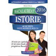 Istorie - 40 de teste - BAC 2016 ( editura: Paralela 45, autor: Mihaela Olteanu, ISBN, 978-973-47-2160-3 )