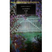 La lilieci (I-III) ( editura: Art, autor: Marin Sorescu, ISBN 978-973-124-492-1 )