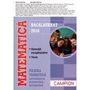 Matematica - Bacalaureat 2016 - exercitii recapitulative, teste - filiera teoretica, mate-info ( editura: Campion, autor: Marius Burtea, Georgeta Burtea, ISBN 978-606-8323-86-2 )