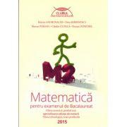 Matematica pentru examenul de Bacalaureat M2, 2015, Clubul Matematicienilor ( Editura: Art Grup Editorial, Autor: Marian Andronache, Dinu Serbanescu, Marius Perianu, Catalin Ciupala, Florian Dumitrel ISBN 978-606-710-144-7 )