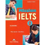 Mission IELTS ( editura: Express Publishing, autor: Mary Spratt, Bob Obee, ISBN 978-1-4715-1954-3 )