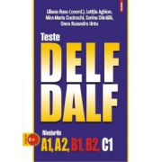 Teste DELF/DALF: Nivelurile A1, A2, B1, B2, C1 Contine CD ( editura: Polirom, autor: Liliana Rusu, ISBN 978-973-46-5354-6 )