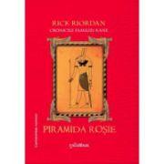 Piramida rosie. Cronicile familiei Kane (Vol. 1) ( editura: Arthur, autor: Rick Riordan, ISBN 978-606-8044-87-3 )