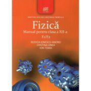 Fizica: manual pentru clasa a XII - a F1 / F2 ( editura: Art, autori: Rodica Ionescu - Andrei, Cristina Onea, Ion Toma ISBN 978-973-124-540-9 )
