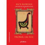 Cronicile Familiei Kane Vol. 2: Tronul De Foc ( editura: Arthur, autor: Rick Riordan, ISBN 978-606-8620-32-9 )