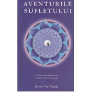 Aventurile sufletului ( Editura: Adevar Divin, Autor: James Van Praagh ISBN 978-606-8420-95-0 )