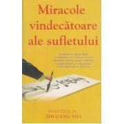 Miracole vindecatoare ale sufletului ( Editura: Adevar Divin, Autor: Zhi Gang Sha ISBN 978-606-8420-89-9 )
