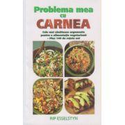 Problema mea cu carnea ( Editura: Adevar Divin, Autor: Rip Esselstyn, ISBN 978-606-8420-82-0 )