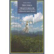 Trecerea vrajitoarelor, calatoria unei femei ( Editura: Adevar Divin, Autor: Taisha Abelar ISBN 978-606-8420-85-1 )