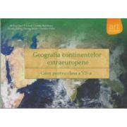Geografia continentelor extraeuropene Caiet pentru clasa a VII -a ( Editura: Art Grup Editorial, Autor: Steluta Dan, Carmen Camelia Radulescu, Zamfir Datcu, Nicolae Lazar, Dumitru Voicu ISBN 9789731248752 )