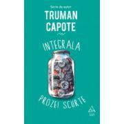 Integrala prozei scurte ( editura: Art, autor: Truman Capote, ISBN 978-606-710-240-6 )